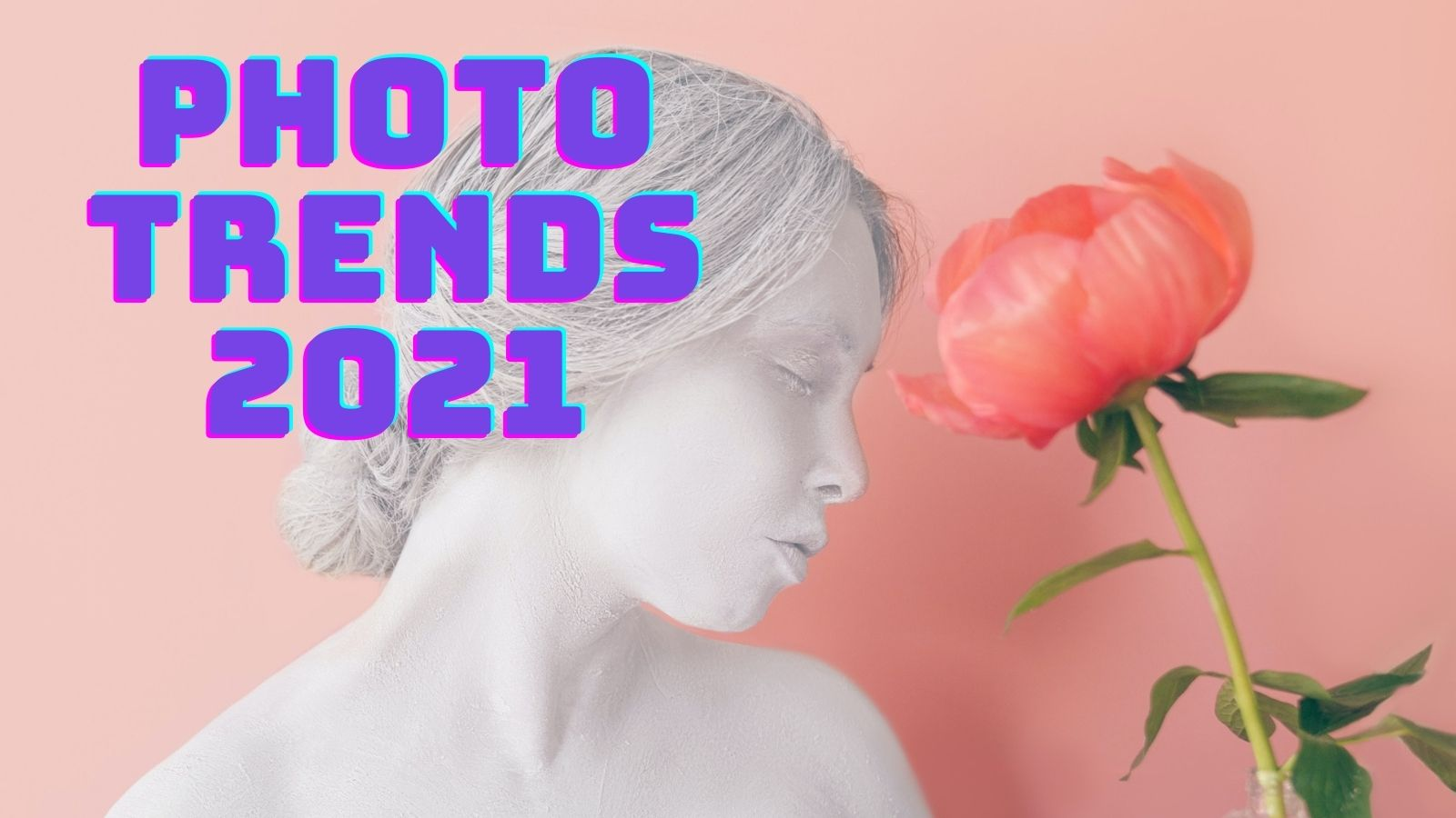 Trenduri in fotografie 2021
